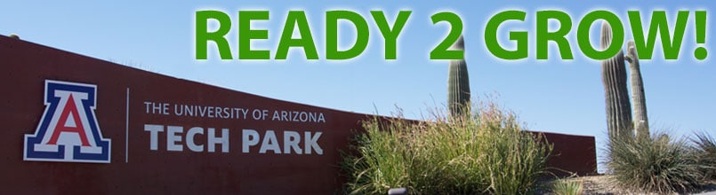 "Entrance to UA Tech Park and the words ""Ready to Grow"" for story on new facilities for leasing Tucson industrial space and office space."